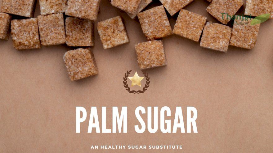 Palm Sugar — Is it the Best Sugar Substitute Available?